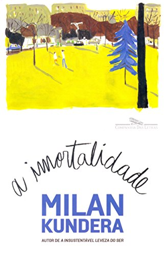 A IMORTALIDADE, livro de Milan Kundera