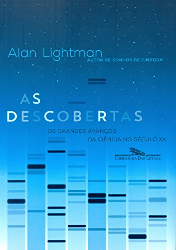 As Descobertas - Os grandes avanços da ciência no século XX, livro de Alan Lightman