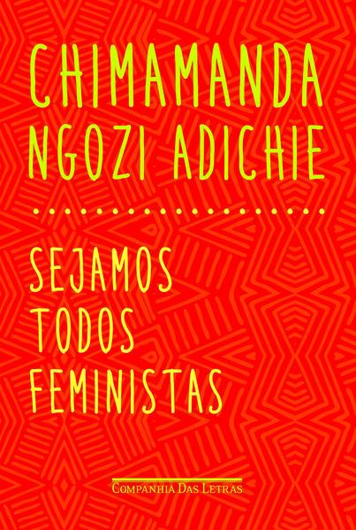 Sejamos todos feministas, livro de Chimamanda Ngozi Adichie, Cristina Baum