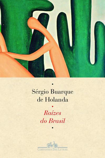 RAÍZES DO BRASIL, livro de Sérgio Buarque de Holanda