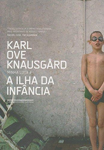 A Ilha da Infância - Minha luta 3, livro de Karl Ove Knausgård