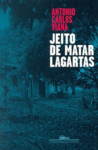 Jeito de matar lagartas, livro de Antonio Carlos Viana