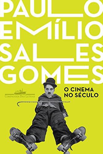 O CINEMA NO SÉCULO, livro de Paulo Emílio Sales Gomes