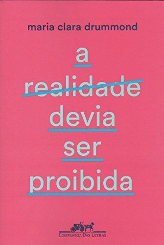 A realidade devia ser proibida, livro de Maria Clara Drummond