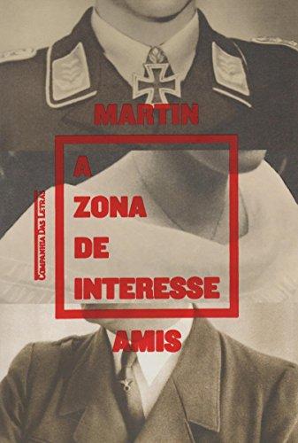 A ZONA DE INTERESSE, livro de Martin Amis