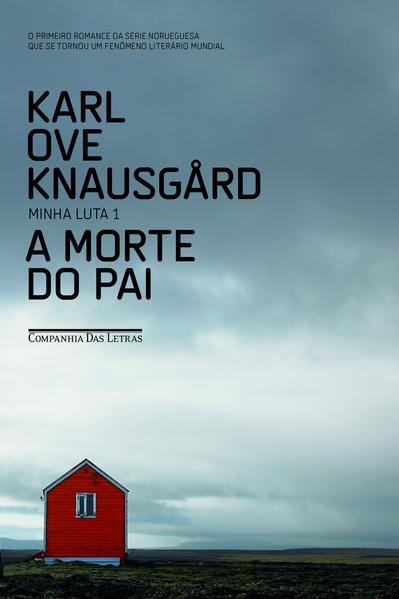 A Morte do Pai - Minha luta 1, livro de Karl Ove Knausgård