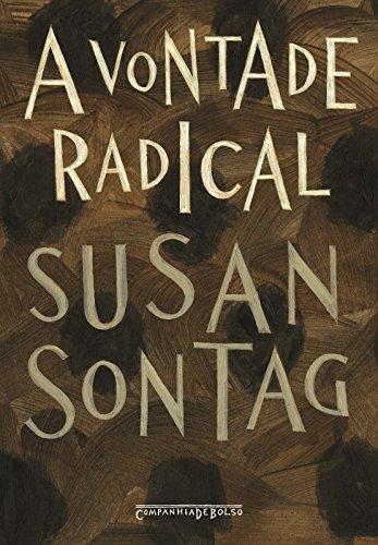 A vontade radical (Edição de Bolso), livro de Susan Sontag