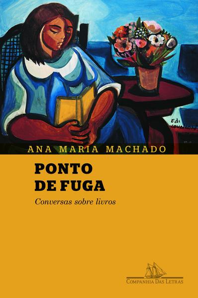 Ponto de fuga - Conversas sobre livros, livro de Ana Maria Machado