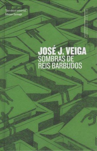 Sombras de reis barbudos, livro de José J. Veiga