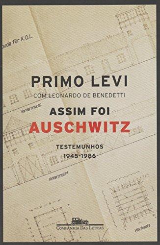 ASSIM FOI AUSCHWITZ - Testemunhos 1945-1986, livro de Primo Levi, Leonardo De Benedetti