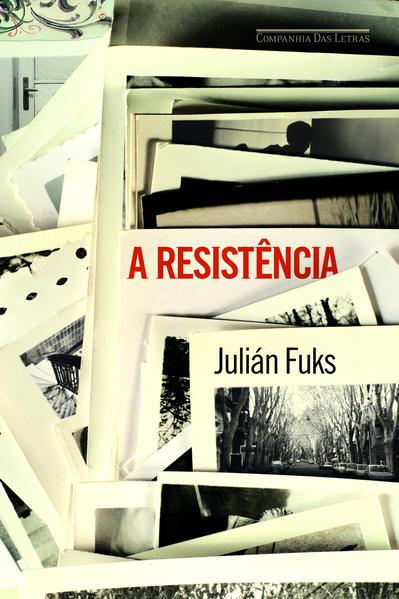 A resistência, livro de Julián Fuks