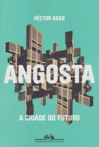 Angosta - A cidade do futuro, livro de Héctor Abad