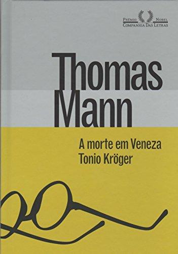 A morte em Veneza & Tonio Kröger, livro de Thomas Mann