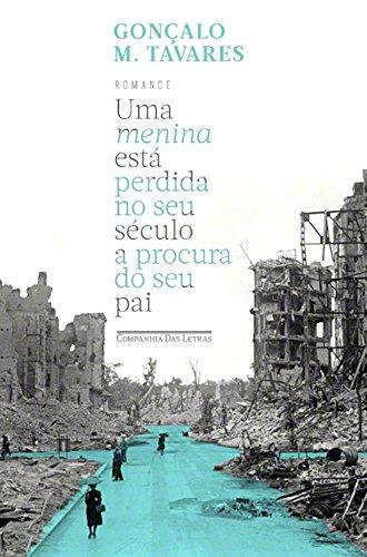 Uma menina está perdida no seu século à procura do pai, livro de Gonçalo M. Tavares