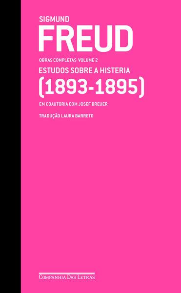 Freud - Estudos sobre a histeria (1893-1895) - Obras completas volume 2, livro de Sigmund Freud