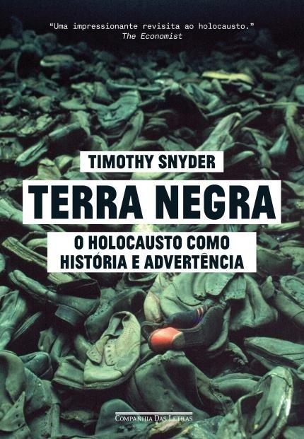 Terra Negra - O Holocausto Como História e Advertência, livro de Timothy Snyder