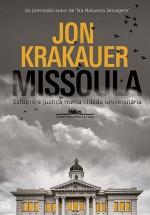 Missoula - O estupro e o sistema judicial em uma cidade universitária, livro de Jon Krakauer