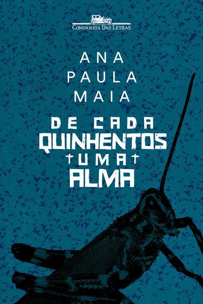 De cada quinhentos uma alma, livro de Ana Paula Maia