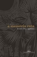A memória rota - Ensaios de cultura e política, livro de Arcadio Díaz-Quiñones