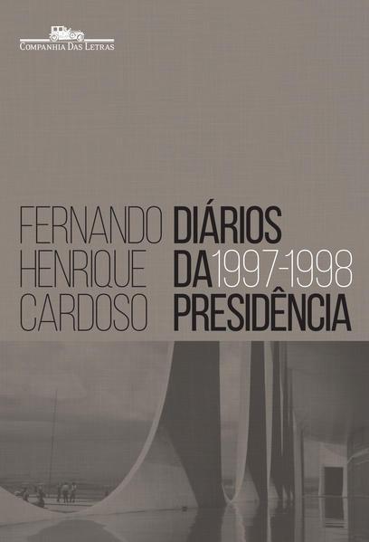Diários da presidência 1997-1998 (volume 2), livro de Fernando Henrique Cardoso
