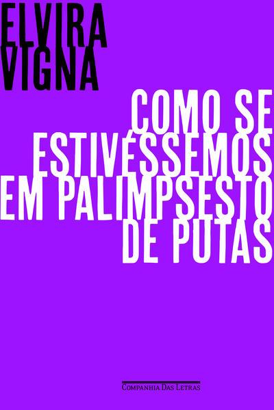 Como Se Estivéssemos em Palimpsesto de Putas, livro de Elvira Vigna