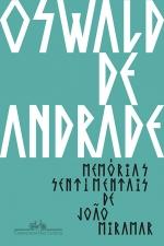 Memórias sentimentais de João Miramar, livro de Oswald de Andrade