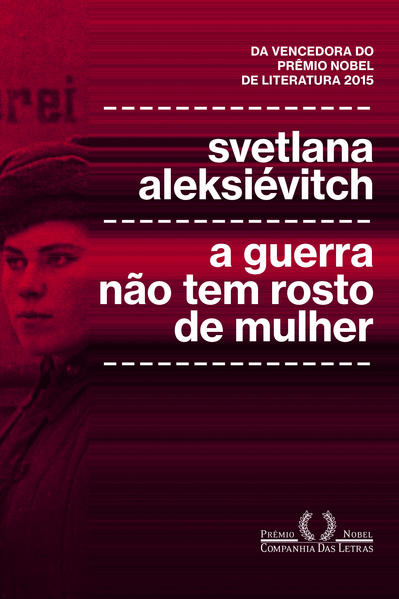 A guerra não tem rosto de mulher, livro de Svetlana Aleksiévitch