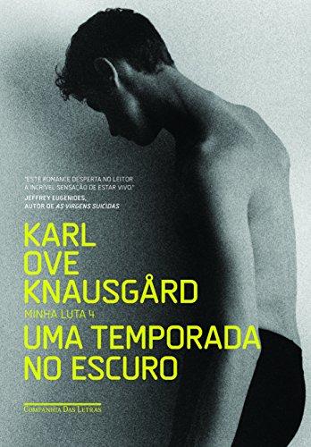 Uma Temporada no Escuro - Minha Luta 4, livro de Karl Ove Knausgård