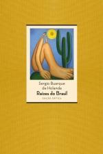 Raízes do Brasil - Edição crítica - 80 anos [1936-2016], livro de Sérgio Buarque de Holanda