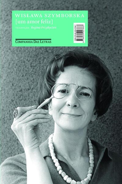 Um Amor Feliz: Poemas, livro de Wislawa Szymborska