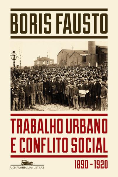 Trabalho Urbano e Conflito Social, livro de Boris Fausto