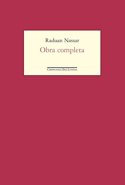 Obra completa - Raduan Nassar, livro de Raduan Nassar