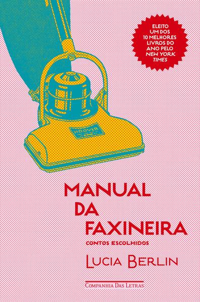 Manual da faxineira - Contos escolhidos, livro de Lucia Berlin