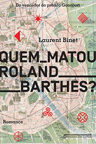 Quem Matou Roland Barthes?, livro de Laurent Binet