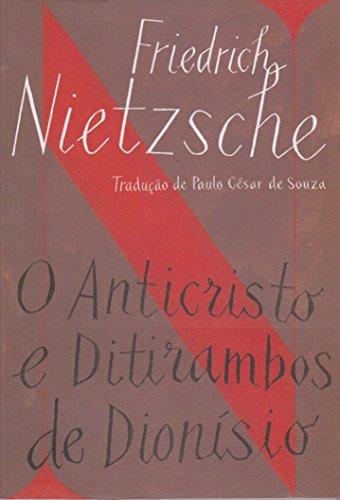 O Anticristo e Ditirambos de Dionísio (Edição de Bolso), livro de Friedrich Nietzsche