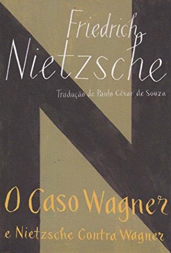 O Caso Wagner e Nietzsche Contra Wagner (Edição de Bolso), livro de Friedrich Nietzsche