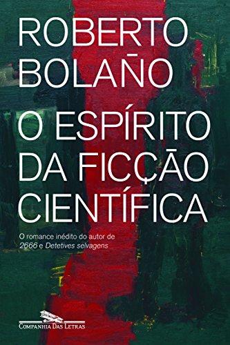 O Espírito da Ficção Científica, livro de Roberto Bolaño