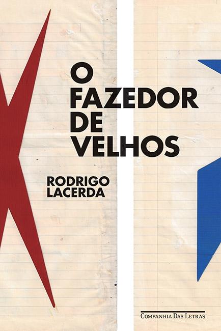 O Fazedor de Velhos, livro de Rodrigo Lacerda