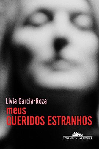 Meus Queridos Estranhos, livro de Livia Garcia-Roza