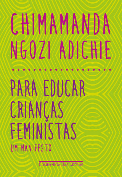 Para educar crianças feministas - Um manifesto, livro de Chimamanda Ngozi Adichie