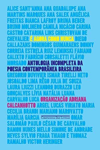 É Agora Como Nunca. Antologia Incompleta da Poesia Contemporânea Brasileira, livro de Adriana Calcanhoto (org.)