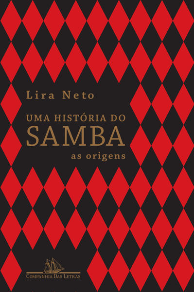 Uma História do Samba. As Origens - Volume 1, livro de Lira Neto