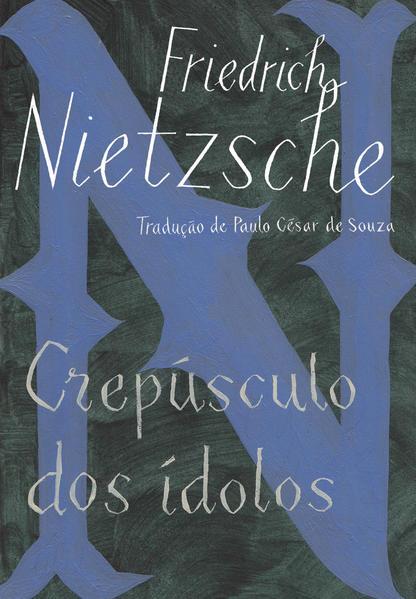 Crepúsculo dos Ídolos. Ou Como Se Filosofa com o Martelo (Edição de Bolso), livro de Friedrich Nietzsche