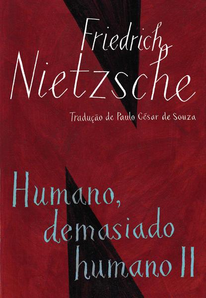 Humano, Demasiado Humano II - Com Opiniões e Sentenças Diversas e o Andarilho e Sua Sombra (Edição de Bolso), livro de Friedrich Nietzsche