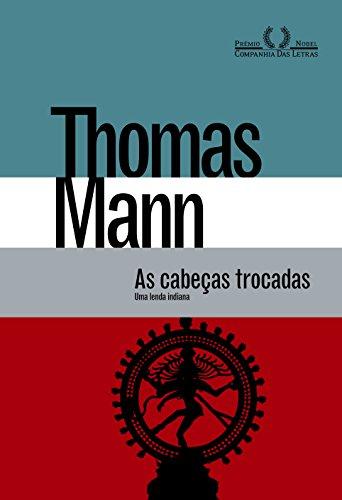 As Cabeças Trocadas, livro de Thomas Mann