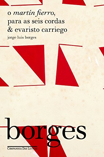 O Martín Fierro, Para as Seis Cordas & Evaristo Carriego, livro de Jorge Luis Borges