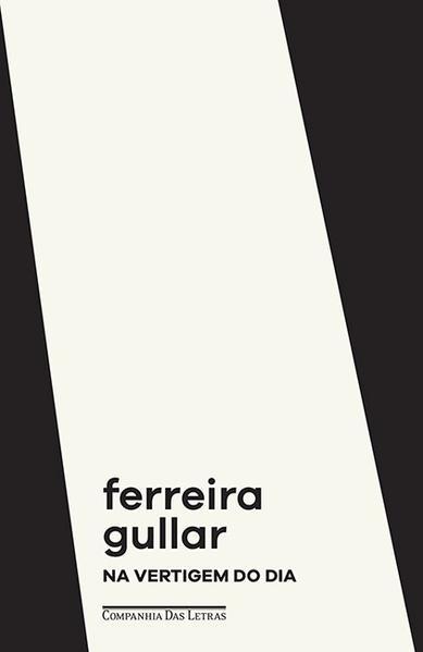 Na Vertigem do Dia, livro de Ferreira Gullar