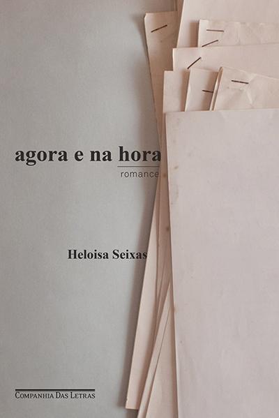 Agora e na hora - Romance, livro de Heloisa Seixas