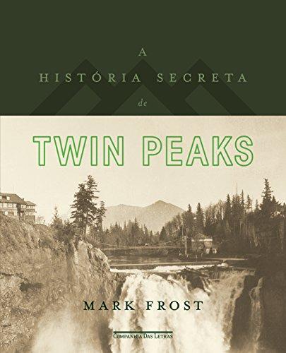 A História Secreta de Twin Peaks, livro de Mark Frost