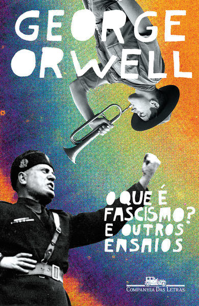 O que é o fascismo? e outros ensaios, livro de George Orwell